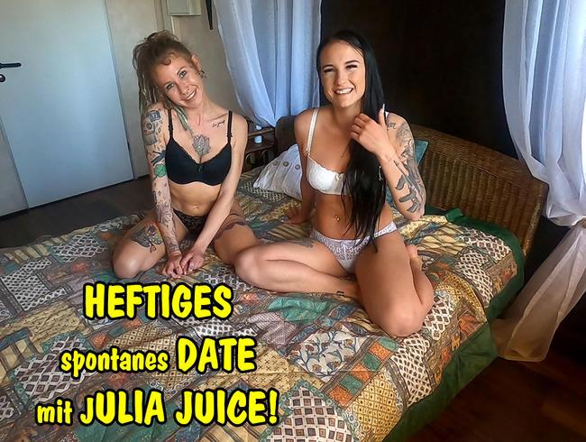 Heftiges spontanes Date mit JuliaJuice!